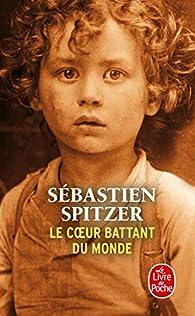 Le coeur battant du monde par Sébastien Spitzer