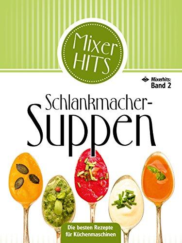 Schlankmacher-Suppen: Die besten Rezepte...