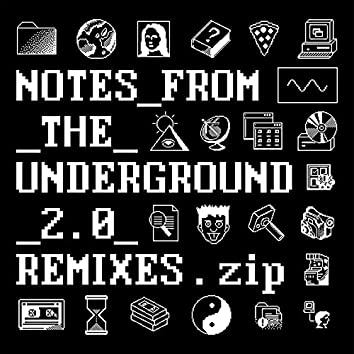 Notes_from_the_Underground_2.0_Remixes.zip
