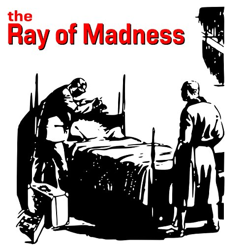 The Ray of Madness audiobook cover art