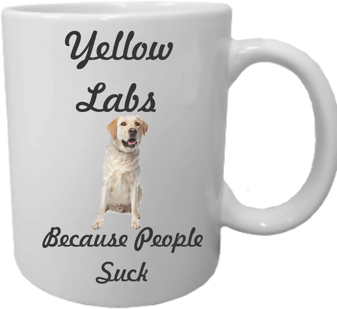 New item Yellow Labs because People Suck 15 Ceramic White cheap Ounce Coffee Mu
