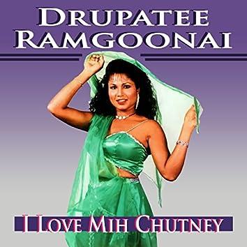 I Love Mih Chutney