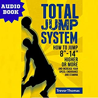 "Total Jump System: How to Jump 8""-14"" Higher or More cover art"
