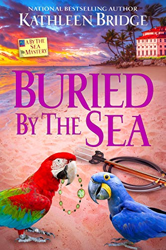 Buried by the Sea (A By the Sea Mystery Book 5) by [Kathleen Bridge]