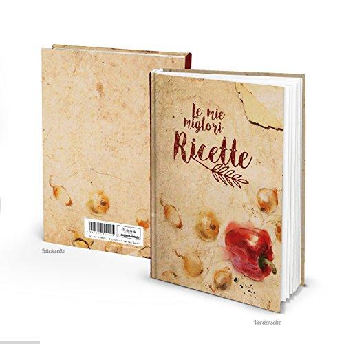 Italiaanse kookboek receptenboek om zelf te schrijven, LE MIE MIGLIORI RICETTE blanco boek recepten verzamelen eigen kookboek leeg boek DIN A5 vintage paprika uien beige