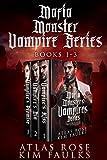 Mafia Monsters Vampire Series (Mafia Monster Collection Series Book 1)