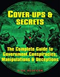 Cover-Ups & Secrets: The Complete Guide to Government Conspiracies, Manipulations & Deceptions