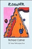 Richard Callner: 50 Year Retrospective (Albany Institute of History and Art)