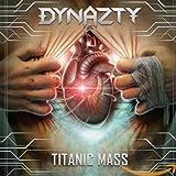 Dynazty: Titanic Mass (Audio CD)