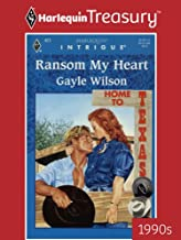 RANSOM MY HEART (Home to Texas Book 461)