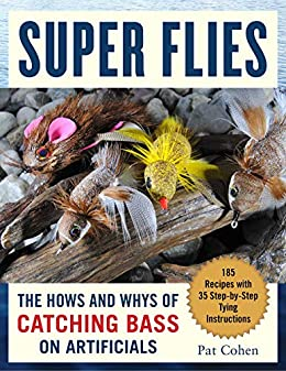 Super Bass Flies: How to Tie and Fish The Most Effective Imitations by [Pat Cohen]