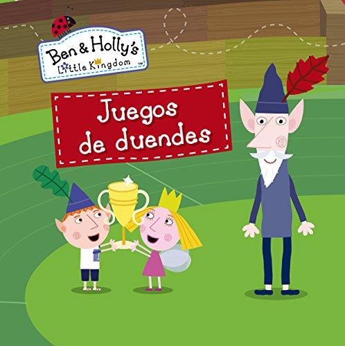 Juegos de duendes (El pequeño reino de Ben y Holly. Primeras lecturas)