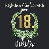 Herzlichen Glückwunsch zum 18. Nikita: Das mit Vornamen personalisierte Fotoalbum I Erinnerungsbuch I Eintragealbum mit durchdachten Vorlagenseiten ... 18. Geburtstag für Sohn, Freund, Bruder etc.