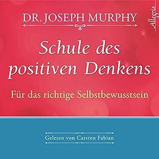 Schule des positiven Denkens: Für das richtige Selbstbewußtsein Titelbild