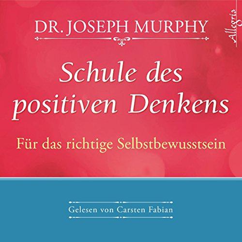 Schule des positiven Denkens: Für das richtige Selbstbewußtsein audiobook cover art