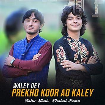 Waley Dey Prekho Koor Ao Kaley