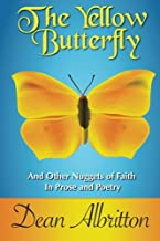 The Yellow Butterfly: And Other Nuggets of Faith In Prose and Poetry