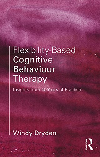 Flexibility-Based Cognitive Behaviour Therapy: Insights from 40 Years of Practice (English Edition)