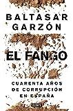 El fango: Cuarenta años de corrupción en España (Política)