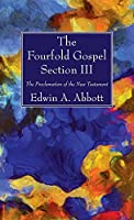 The Fourfold Gospel; Section III