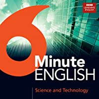 6 Minute English: Science and Technology (BBC Audio)