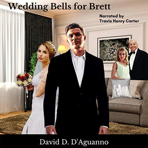 Wedding Bells for Brett Audiobook By David D'Aguanno cover art