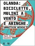 Olanda: biciclette, mulini a vento e aringhe.: Soprattutto aringhe