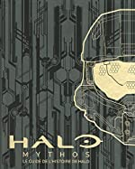 Halo Mythos - Le guide de l'histoire de Halo - Le guide de l'histoire de HALO - Beau livre officiel - Dès 12 ans et adulte de 343 INDUSTRIES