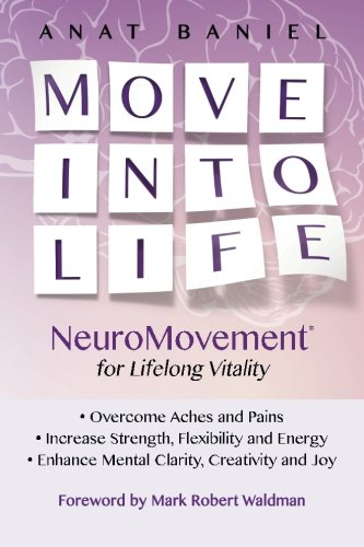Image OfMove Into Life: NeuroMovement For Lifelong Vitality