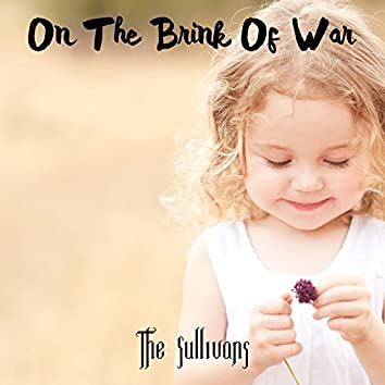 On the Brink of War