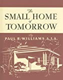 The Small Home of Tomorrow (California Architecture and Architects)