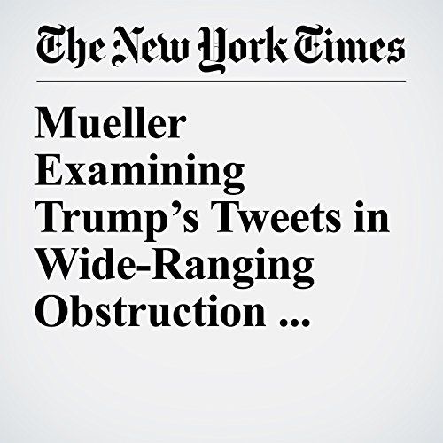 Mueller Examining Trump's Tweets in Wide-Ranging Obstruction Inquiry copertina