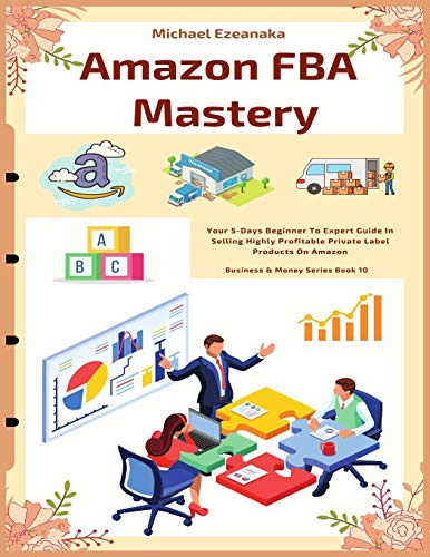 Amazon FBA Mastery: Your 5-Days ...