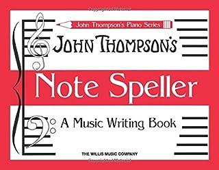 John Thompson's Note Speller A Music Writing Book (J