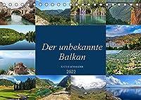 Der unbekannte Balkan (Tischkalender 2022 DIN A5 quer): Bilder, die die Schoenheit des Balkans bezeugen (Monatskalender, 14 Seiten )