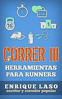CORRER III: Herramientas para runners de [Enrique Laso]