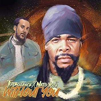 Without You (feat. Turbulence)