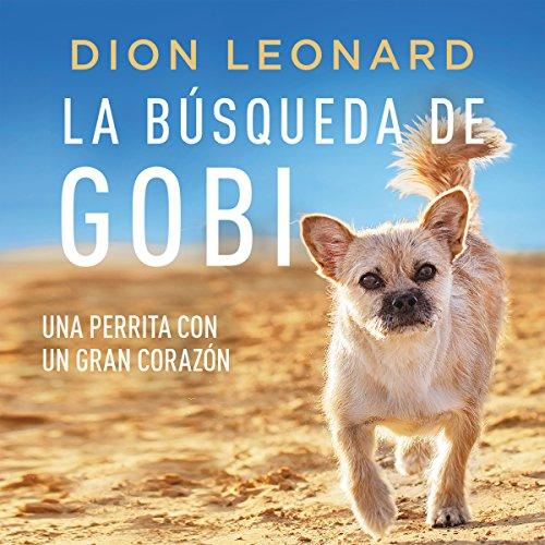 La búsqueda de Gobi [Finding Gobi]                   By:                                                                                                                                 Dion Leonard                               Narrated by:                                                                                                                                 Alejandro Vargas-Lugo                      Length: 7 hrs and 12 mins     1 rating     Overall 5.0