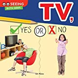 TV, Yes or No (Seeing Both Sides) (English Edition)