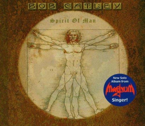 Spirit of Man by Bob Catley (2006-01-31)