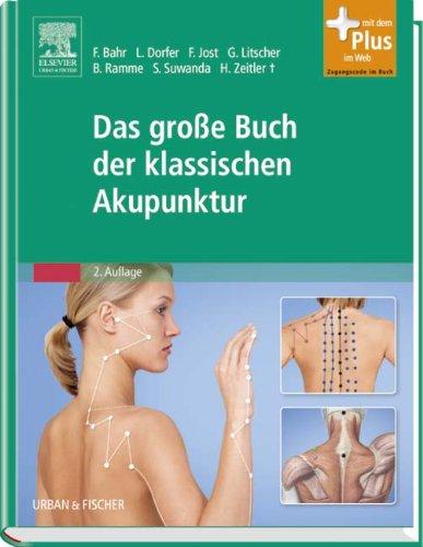 Das große Buch der klassischen Akupunktur: mit Zugang zum Elsevier-Portal