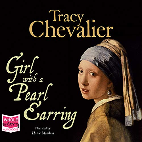Girl with a Pearl Earring                   By:                                                                                                                                 Tracy Chevalier                               Narrated by:                                                                                                                                 Hattie Morahan                      Length: 7 hrs and 23 mins     24 ratings     Overall 4.3