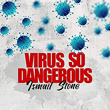 Virus so dangerous