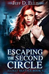 Escaping the Second Circle: Illicit Seattle Book 1 Paperback