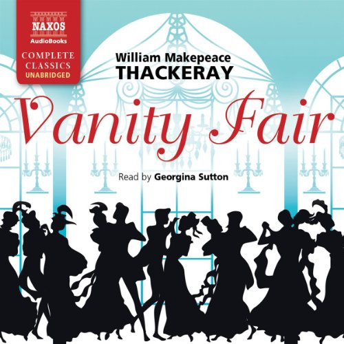 Vanity Fair     A Novel without a Hero              Autor:                                                                                                                                 William Makepeace Thackeray                               Sprecher:                                                                                                                                 Georgina Sutton                      Spieldauer: 32 Std. und 18 Min.     13 Bewertungen     Gesamt 4,5