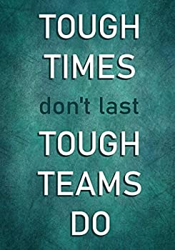 Tough Times don t last - Tough Teams Do  Motivational Employee Appreciation Gifts - Team - Office Staff - Coworkers | Inspirational Quotes Journal - Notebook  Office Appreciation Gifts
