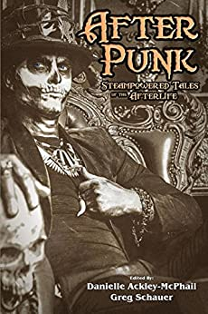 After Punk: Steampowered Tales of the Afterlife by [Jody Lynn Nye, Gail Z Martin, Danielle Ackley-McPhail]