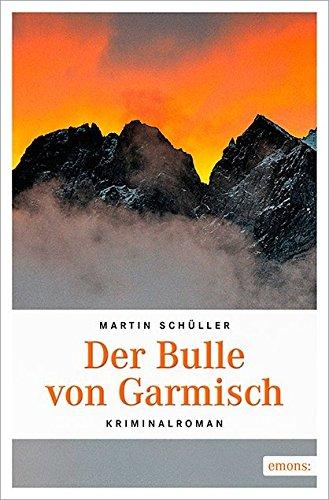 Image of Der Bulle von Garmisch (Oberbayern Krimi)