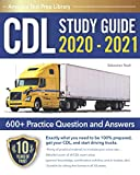 CDL Study Guide 2020 - 2021: A Complete CDL...
