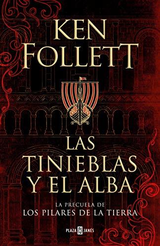 Las Tinieblas Y El Alba La Precuela De Los Pilares De La Tierra Spanish Edition Ebook Follett Ken Kindle Store